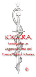 I.O.C.C.R.A.© Investigation on Organized Crime and Criminal Related Activites