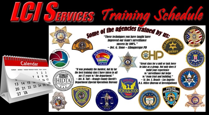 LCI Services Law Enforcement Training Schedule of Courses: Rolling Surveillance, Chop Shop Investigations, Undercover Field Operations