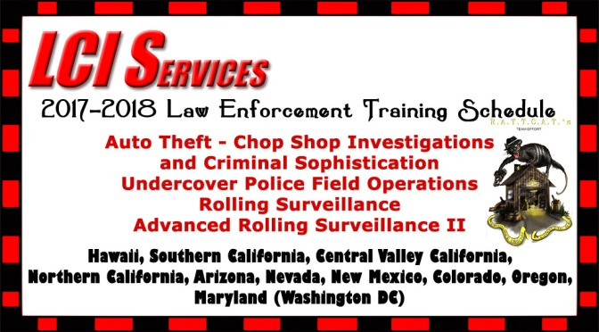 2018 Law Enforcement Training Schedule for Auto Theft Investigators, Chop Shops, Criminal Sophistication, Organized Crime, Undercover Police Field Operations Training, and Rolling (Mobile) Surveillance.