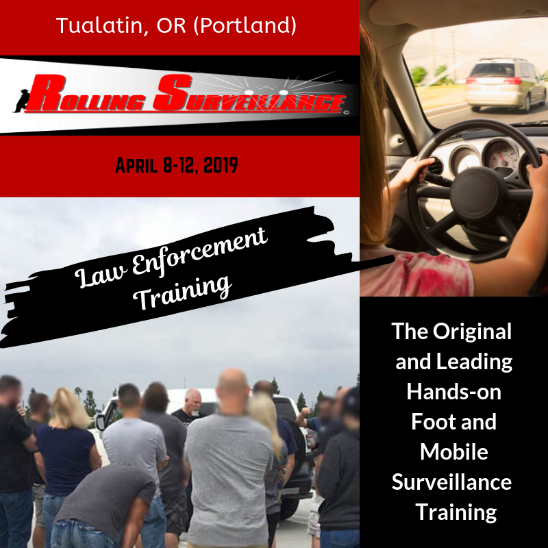 Last Call – Rolling Surveillance in Tualatin, OR (Portland)